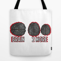 Brain 2More Tote Bag by SlyApparel