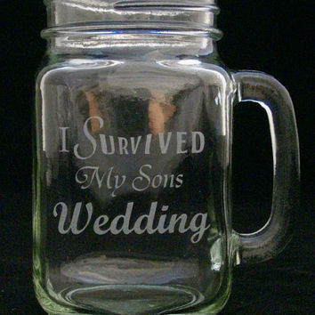 I Survived My Sons Wedding Mason Jar Glass Mother of the groom, father of the groom, parents wedding gifts