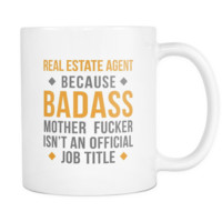 Real Estate Agent coffee cup - Badass Real Estate Agent