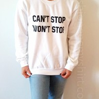 Can't Stop Won't Stop - Unisex Sweatshirt for Women - shpfy