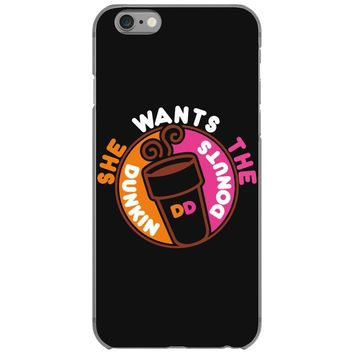 She Wants The D Dunkin Donuts iPhone 6/6s Case