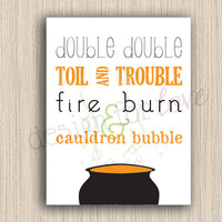Double Double Toil and Trouble - Printable File - Halloween Decor