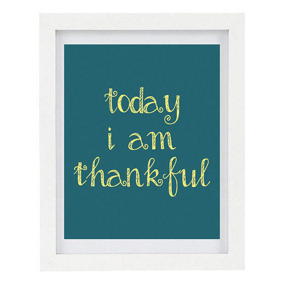 Today I Am Thankful, Inspirational Print, from ColourscapeStudios