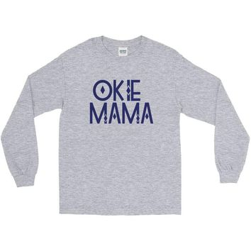 OKIE MAMA Long Sleeve T-Shirt