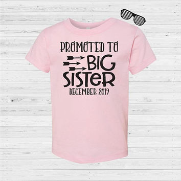 Promoted to Big Sister Shirt, Pregnancy Announcement Shirt, Big Sister Shirt, Pregnancy Reveal, Big Sister Announcement Shirt, Sister gift