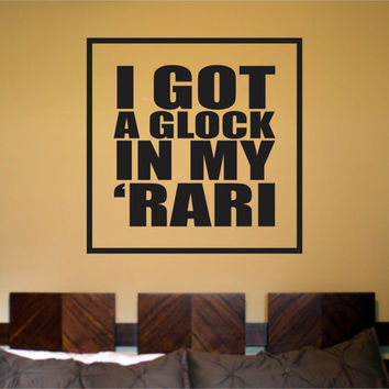 I Got A Glock in My Rari Square Design Wall Decal Sticker Car Window Truck Decals Stickers