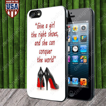 Marilyn Monroe Quote, Give A Girl The Right Shoes case for iPhone 5, 5S, 4, 4S and Samsung Galaxy S3, S4