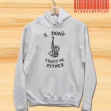 I Don't Trust Me Either - Luke Hemmings Pullover hoodies Sweatshirts for Men's and woman Unisex adult more size s-xxl at mingguberkah