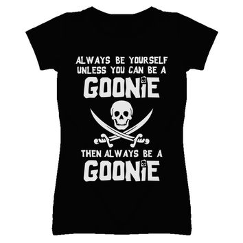 Lady's Always Be Yourself Pirate Goonies T-Shirt
