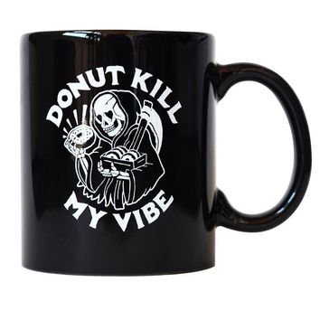 Donut Kill My Vibe Mug