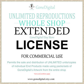 Unlimited Reproductions Extended License Whole Shop Volume Commercial Use No Credit Create Unlimited Units of an End Product for All Artwork