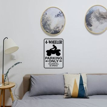 4-Wheeler Parking Only Sign Vinyl Wall Decal - Removable (Indoor)