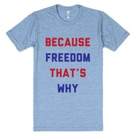 Because Freedom That's Why