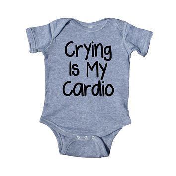 Crying Is My Cardio Baby Onesuit Newborn Girl Boy Gender Neutral Clothing