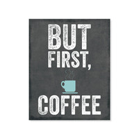 Office Decor 'But First Coffee' Java Coffee Lover - Coffee Addict Grunge 5x7, 8X10, 11x14 Wall Decor, Home Decor