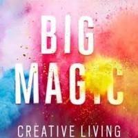 Big Magic: Creative Living Beyond Fear; Hardcover; Author - Elizabeth Gilbert