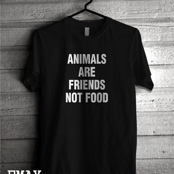Animals are Friends not Food T Shirt, 100% Cotton Tee, Vegan T-shirt Men Woman Clothing, Unisex Tshirt