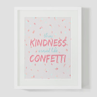 Throw Kindness Around Like Confetti Colorful Wall Art 8x10 Typography Print