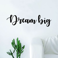 Dream Big Quote Decal Sticker Wall Vinyl Art Home Decor Decoration Teen Inspire Inspirational Motivational Living Room Bedroom