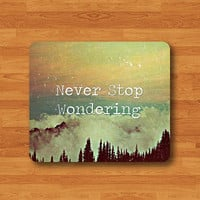 Never Stop Wondering Words Of Wisdom Quote Text Mouse Pad Black Drawing Desk Deco Rubber MousePad Ice Mountain Photography Vintage Natural