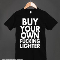 Buy Your Own Lighter-Unisex Black T-Shirt