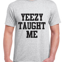 Yeezy Taught Me Men's T shirt. Kanye West Men tee.Yeezus shirt