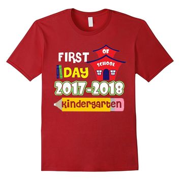 First Day Of School Kindergarten 2017-2018 Shirt