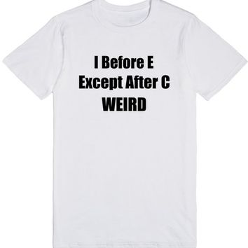 I Before E Except After C Weird