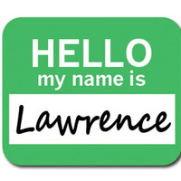 Lawrence Hello My Name Is Mouse Pad