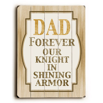 Dad Forever Our Knight by Artist Misty Diller Wood Sign