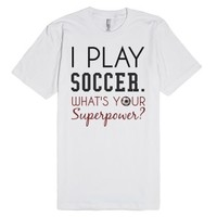 Play Soccer what's your superpower tee