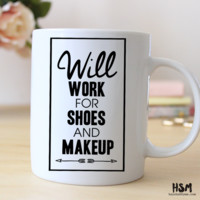 Will Work for Shoes and Makeup