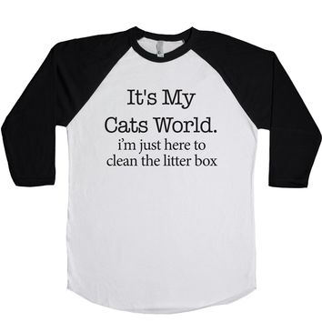It's My Cats World I'm Just Here To Clean The Litter Box Unisex Baseball Tee