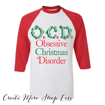 OCD Shirt. OCD. Christmas Shirt. Elf Sweater. Christmas Gift. Funny Christmas. Christmas Clothing. Christmas Stocking. Holiday Shirt.