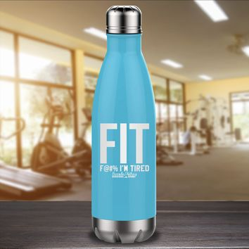 FIT F I'm Tired Laser Etched Water Bottle
