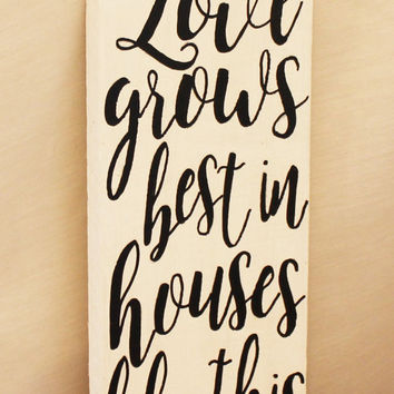 Mother's Day Gift Love Grows Best In Houses Like This Hand Painted Home Decor Rustic Reclaimed Wood Sign Customizable