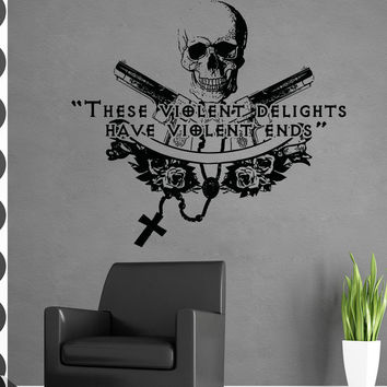 Vinyl Wall Decal Sticker These Violent Ends #5374