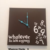 Whatever, I'm late anyway clock (Espresso, White & Turquoise)
