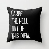 Carpe The Hell Out of This Diem Black and White Throw Pillow Cover By Pencil Me In // Funny Pillow Lol
