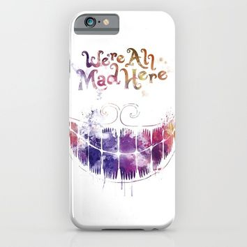 We're All Mad Here iPhone & iPod Case by MonnPrint