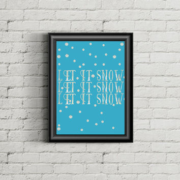 Let it snow, printable holiday sign, Christmas decoration, winter decor, quote poster, snowflake print, instant download, blue & silver