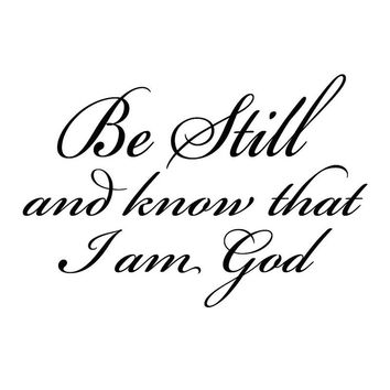 Be Still and Know that I am God Wall Sticker