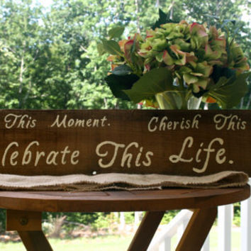 "Wedding Sign - Rustic, Wooden, Reclaimed Lumber - ""Remember This Moment, Cherish This Story, Celebrate This Life"""