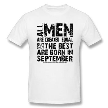 All Men Are Created Equal The Best Are Born In September - Men's Basic Tee with Distressed Style Print