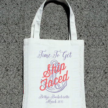 Time to Get Ship Faced Bachelorette Party Tote- Wedding Welcome Tote Bag