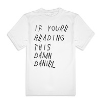 If You're Reading This Damn Daniel Tee