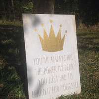 Glinda The Good Witch Wizard of Oz Sign-You've always had the power my dear.