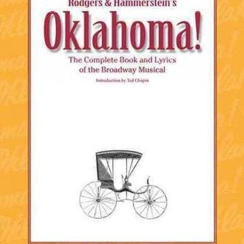 Oklahoma!: The Complete Book and Lyrics of the Broadway Musical (Applause Libretto Library)