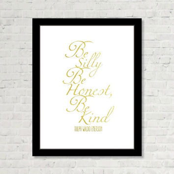 Be Silly Be Honest Be Kind Ralph Waldo Emerson Wall Art Positive Saying Print Digital Art Graphics Download