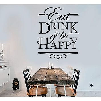Vinyl Wall Decal Quote Words Eat Drink And Be Happy Kitchen Decor Stickers Unique Gift (1554ig)